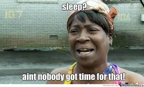 Sleep Is For The Weak Meme - sleep is for the weak by bacbacabaca meme center