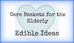gifts for senior citizens care baskets for the elderly edible ideas elder care issues