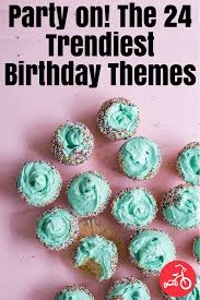 birthday themes for 24 best birthday party themes for kids