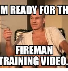 Meme Video Generator - m ready forth fireman training video fireman meme on me me