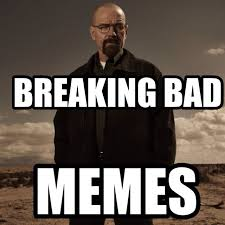 Memes Breaking Bad - breaking bad finale meme 28 images the cyclone edition best