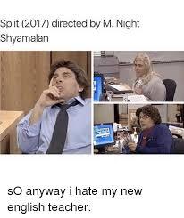 M Night Shyamalan Meme - split 2017 directed by m night shyamalan so anyway i hate my new