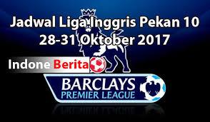 Jadwal Liga Inggris Jadwal Liga Inggris Pekan 10 Musim 2017 2018 28 31 Oktober 2017