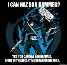 Ban Hammer Meme - ban hammer meme 28 images i can t take this anymore i got to
