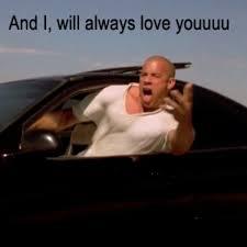 Diesel Memes - vin diesel i will always love you know your meme