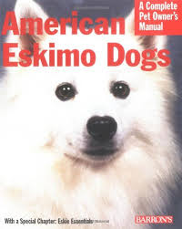 american eskimo dog what do they eat american eskimo dogs complete pet owner u0027s manual d caroline
