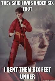 Foot Meme - six feet under karate kyle know your meme
