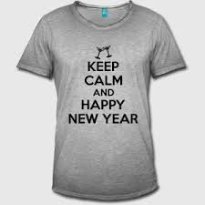 new year shirts keep calm and happy new year t shirt spreadshirt