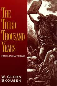 the third thousand years from abraham to david w cleon skousen