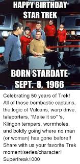 Happy Birthday Star Trek Meme - 25 best memes about happy birthday star trek happy birthday