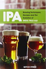 ipa brewing techniques recipes and the evolution of india pale