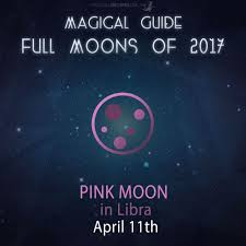 Pink Moon Full Moon Astrology April 11 2017 Magical Recipes Online