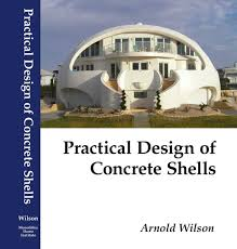 practical design of concrete shells an invaluable reference text