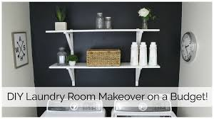 Diy Laundry Room Decor by Laundry Room Makeover On A Budget Youtube