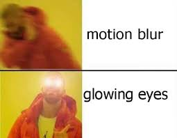 How To Make A Drake Meme - glowing eyes know your meme
