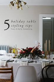 Setting The Table by A Daily Something Gather Holiday Table 5 Tips For Setting