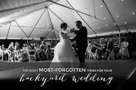 top 8 most forgotten items for your backyard wedding