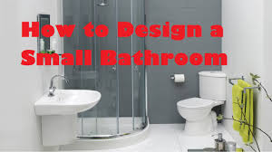 how to design a small bathroom 2016 youtube