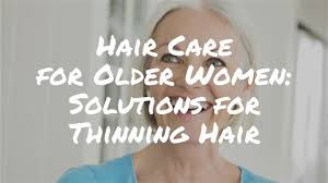 solutions for thinning hair in women over 60 denise mcadam youtube