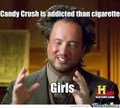 Meme Candy - candy crush is not addicted at all by smokers h meme center
