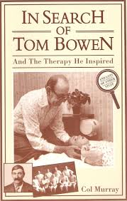 in search of tom bowen and the therapy he inspired and lots of