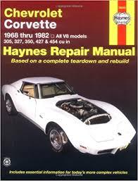 corvette manual chevrolet corvette 1968 thru 1982 all v8 models 305 327 350