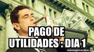 imagenes de utilidades memes meme personalizado pago de utilidades dia 1 16667246