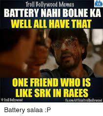 Battery Meme - troll bollywood memes tb battery nahi bolneka well all have that one