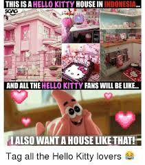 Hello Kitty Meme - this is a hello kitty house in indonesia and all the hello kitty