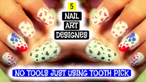 5 cute nail art designs no tools using toothpick in india