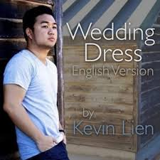 wedding dress version lyrics kevin lien wedding dress version lyrics musixmatch