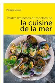 la cuisine de la mer toutes les bases et recettes cuisine de la mer