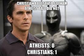 Christian Bale Meme - christian bale vs atheist bale dank christian meme dust off the