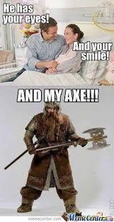 Axe Meme - and my axe by deadpool1122 meme center