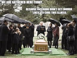 Funeral Meme - funeral meme generator imgflip