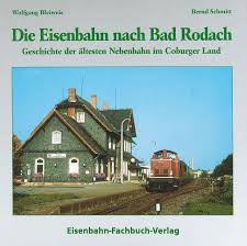 Bad Rodach Die Eisenbahn Nach Bad Rodach Von Bleiweis Wolfgang Schmitt Bernd