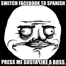 Me Gusta Face Meme - me gusta face meme