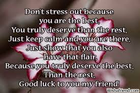 don t stress out because you are luck message
