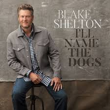 blake shelton fan club login blake shelton releases new single i ll name the dogs blake