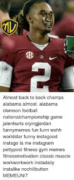 Funny Alabama Football Memes - 25 best memes about alabama clemson alabama clemson memes