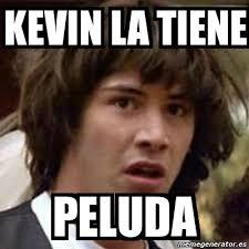 Memes De Kevin - meme keanu reeves kevin la tiene peluda 3272998