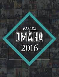 faces of omaha 2016 by omaha magazine issuu