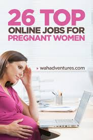26 amazing online jobs for pregnant women to do from home