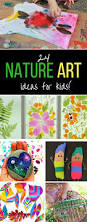 bold beautiful nature art ideas for kids arty crafty kids