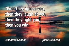 leadership quote by mahatma gandhi mahatma gandhi u2013 life u201cfirst they ignore you u2026 u201d u2013 quoteguild com