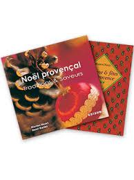 cuisine et fetes pack noël provençal cuisine et fêtes en provence 9782744909498