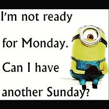 Minion Meme Images - funny im not ready for monday minion meme humor funny pics