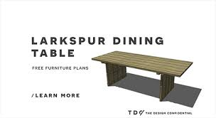 Diy Dining Table Plans Free by Free Diy Furniture Plans How To Build A Larkspur Dining Table