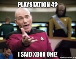 Playstation 4 Meme - playstation 4 i said xbox one make a meme