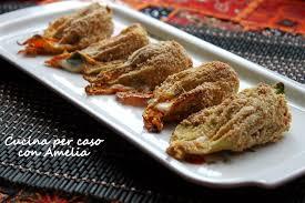 ricette con fiori di zucchina al forno fiori di zucchina al forno ricetta cucina per caso con amelia